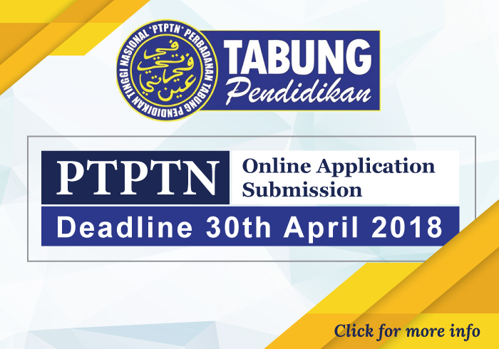 PTPTN Online Application Submission - Deadline 30th April 2018