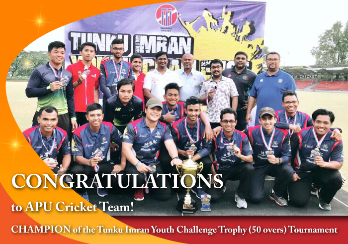 CONGRATULATIONS to APU Cricket Team! CHAMPION of the Tunku Imran Youth Challenge Trophy (50 overs) Tournament