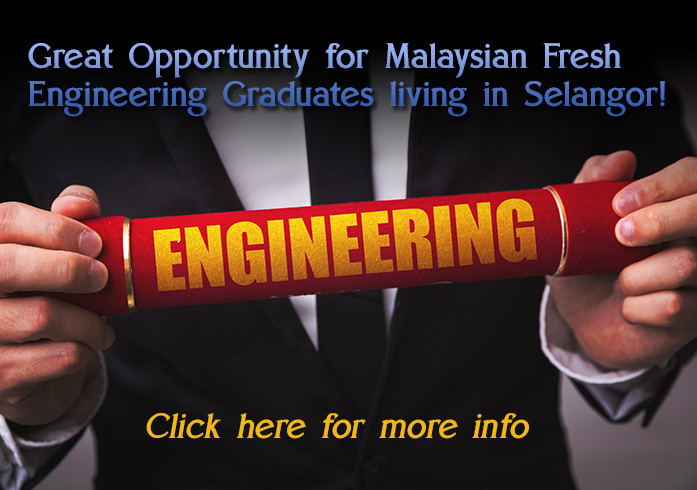 Great Opportunity for Malaysian Fresh Engineering Graduates living in Selangor!